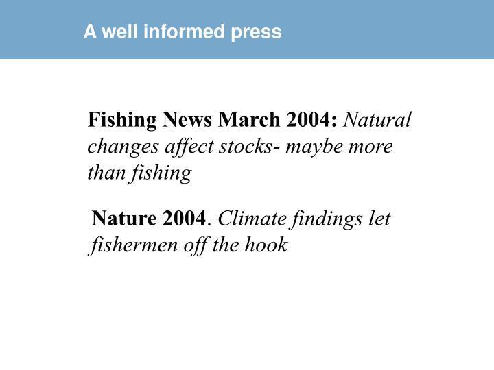 A well informed press