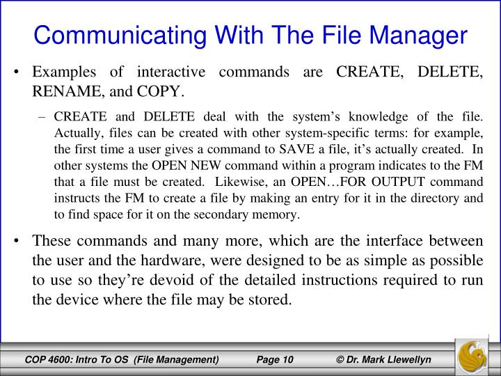 Examples of interactive commands are CREATE, DELETE, RENAME, and COPY.
