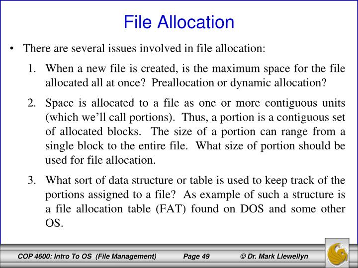 There are several issues involved in file allocation: