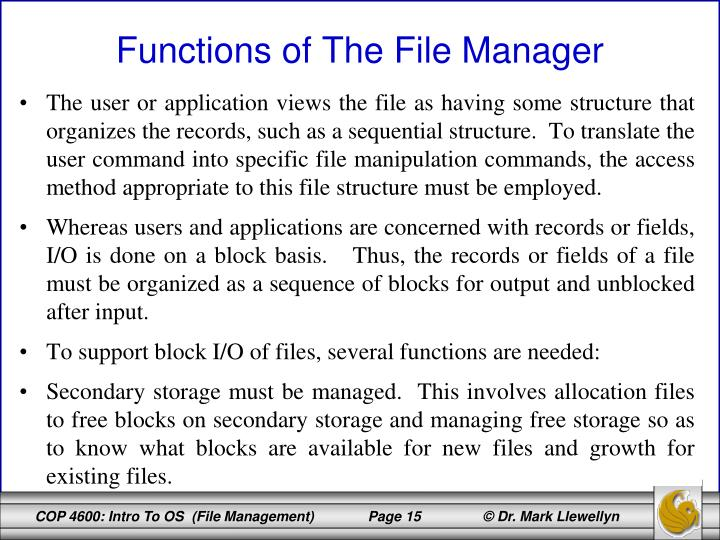 The user or application views the file as having some structure that organizes the records, such as a sequential structure.  To translate the user command into specific file manipulation commands, the access method appropriate to this file structure must be employed.