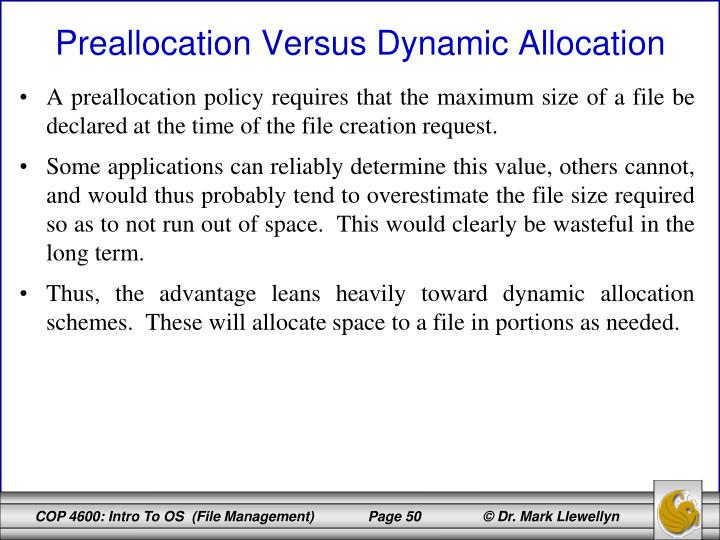 A preallocation policy requires that the maximum size of a file be declared at the time of the file creation request.