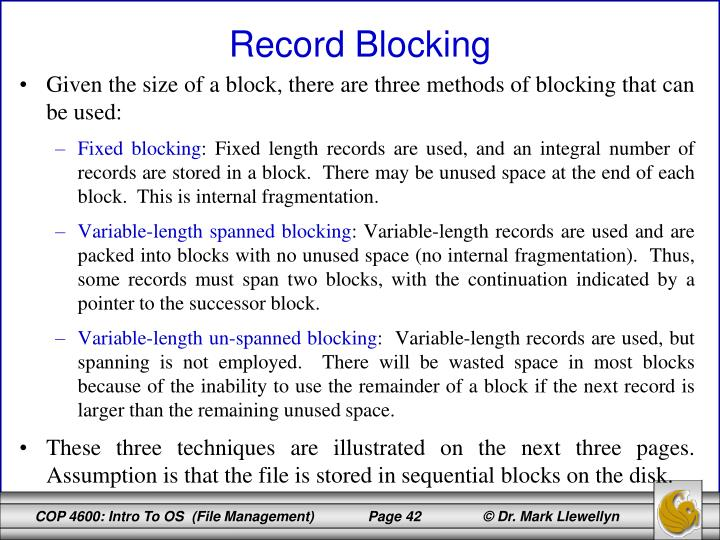 Given the size of a block, there are three methods of blocking that can be used: