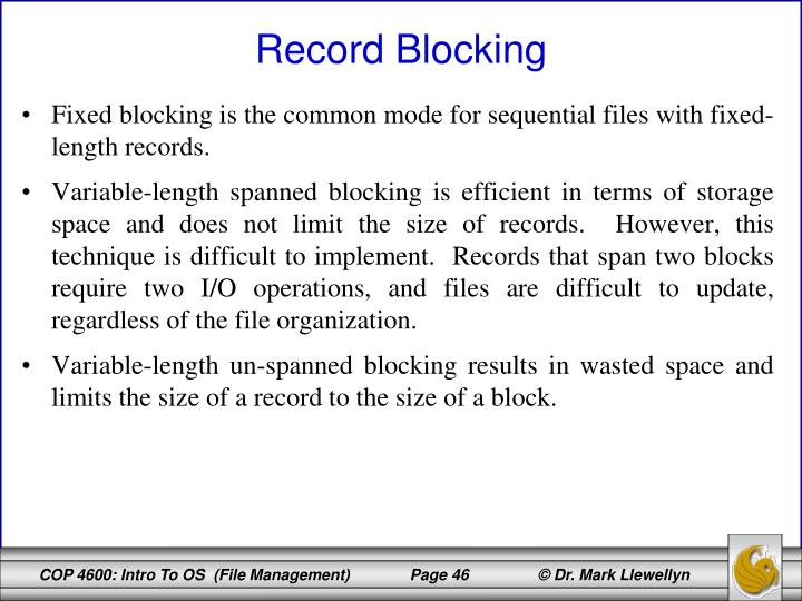 Fixed blocking is the common mode for sequential files with fixed-length records.