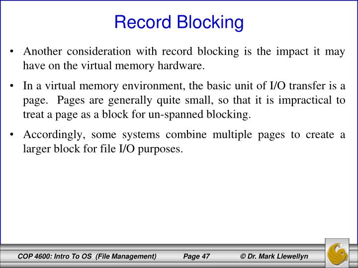 Another consideration with record blocking is the impact it may have on the virtual memory hardware.