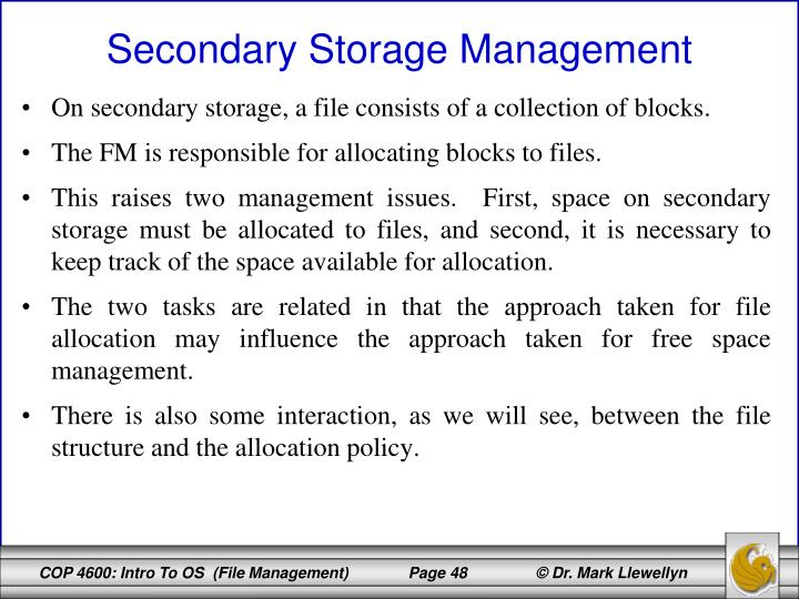 On secondary storage, a file consists of a collection of blocks.