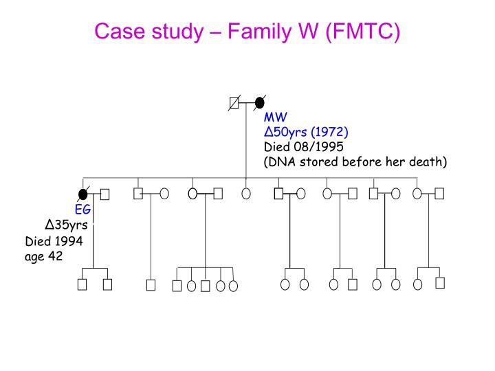 Case study – Family W (FMTC)