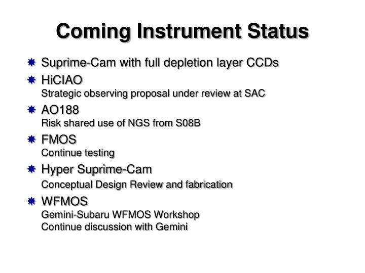 Coming Instrument Status