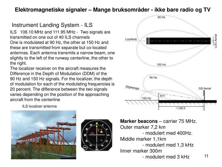 Elektromagnetiske signaler – Mange bruksområder - ikke bare radio og TV