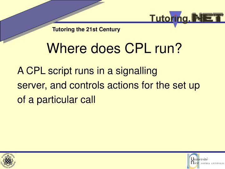 Where does CPL run?