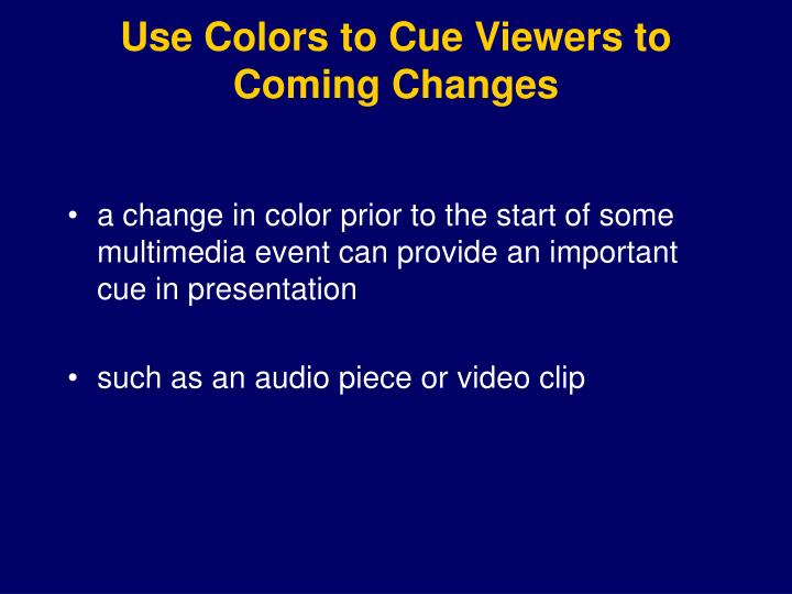 Use Colors to Cue Viewers to