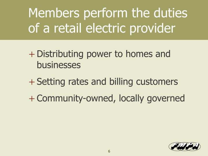 Members perform the duties of a retail electric provider