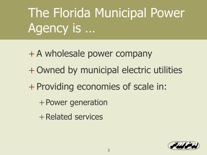The Florida Municipal Power Agency is …