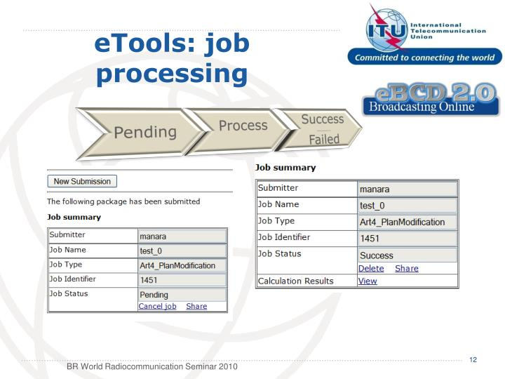 eTools: job processing