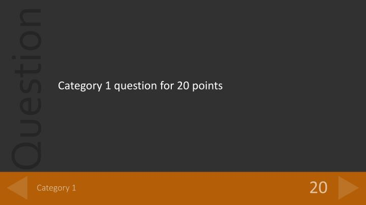 Category 1 question for 20 points