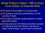 bridge project in nepal wb contract local indian vs imported steel