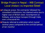 bridge project in nepal wb contract local indian vs imported steel1