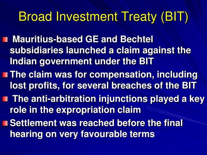 Broad Investment Treaty (BIT)