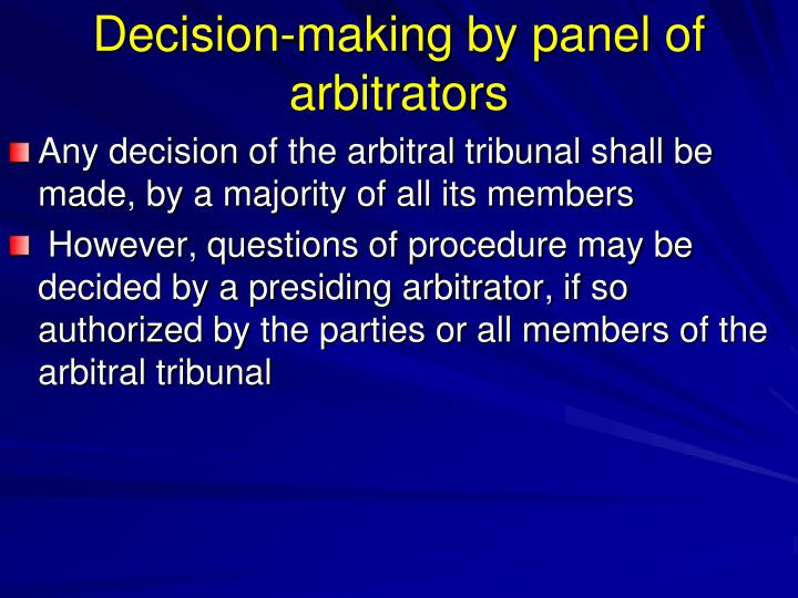 Decision-making by panel of arbitrators