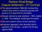 pamban road bridge dispute settlement 2 nd contract