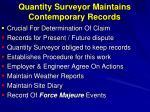quantity surveyor maintains contemporary records