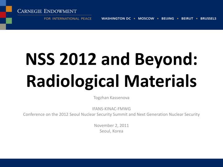Nss 2012 and beyond radiological materials
