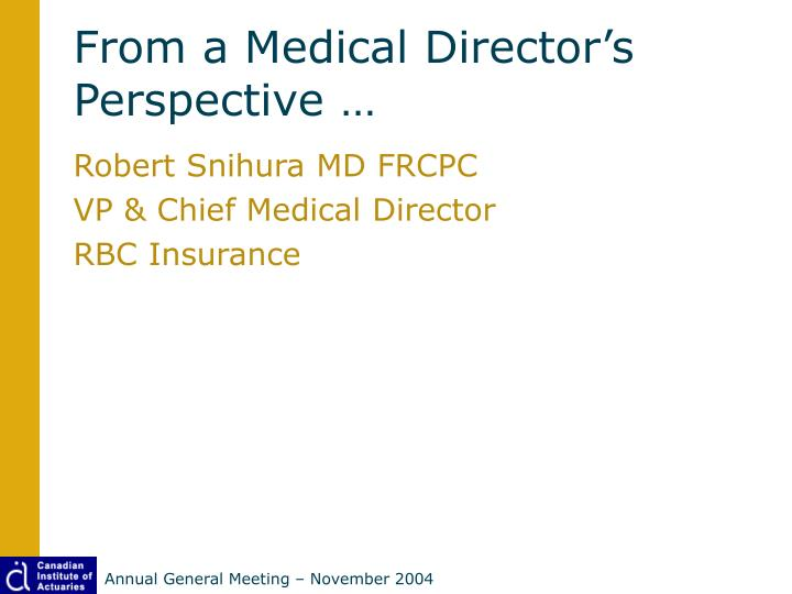 From a Medical Director's Perspective …