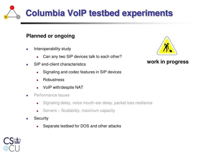 Columbia VoIP testbed experiments