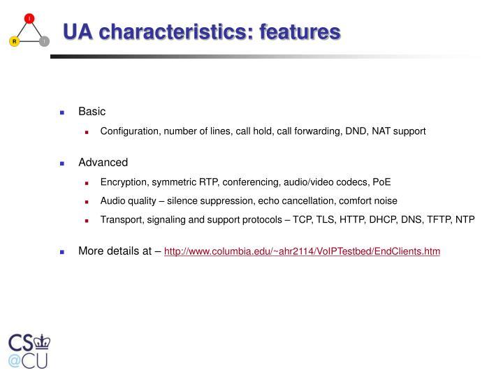 UA characteristics: features