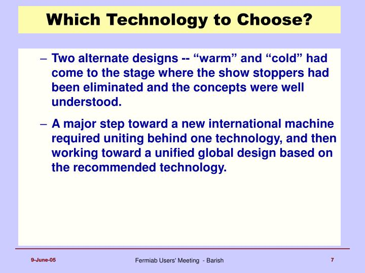 Which Technology to Choose?