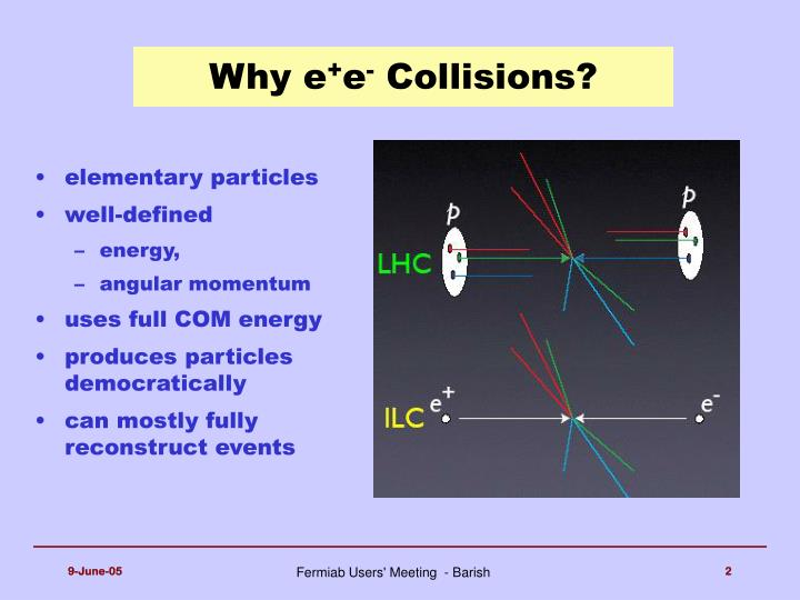 Why e e collisions