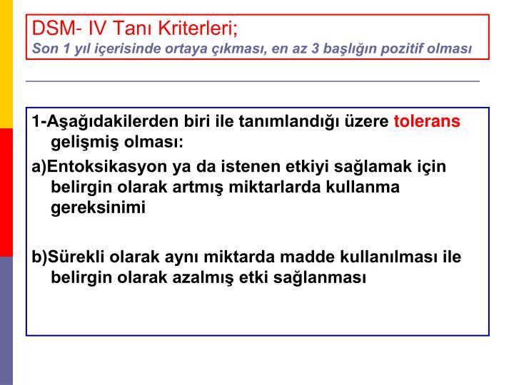 DSM- IV Tanı Kriterleri;