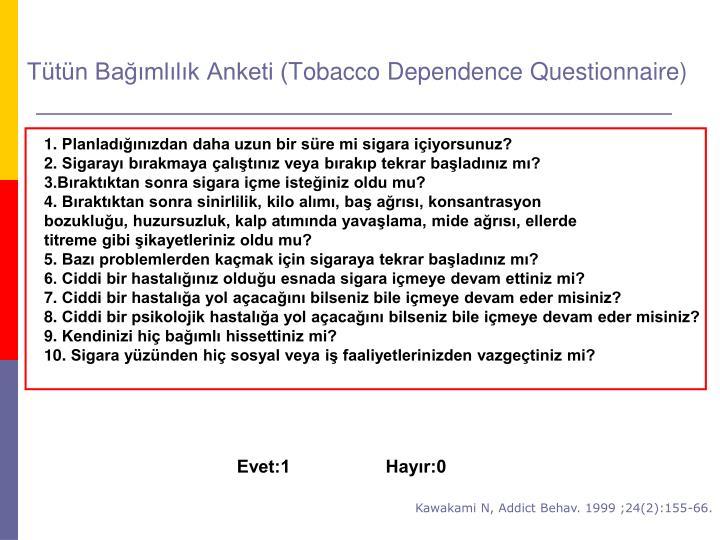 Tütün Bağımlılık Anketi (