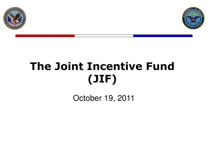 The Joint Incentive Fund (JIF)