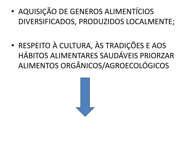 AQUISIÇÃO DE GENEROS ALIMENTÍCIOS DIVERSIFICADOS, PRODUZIDOS