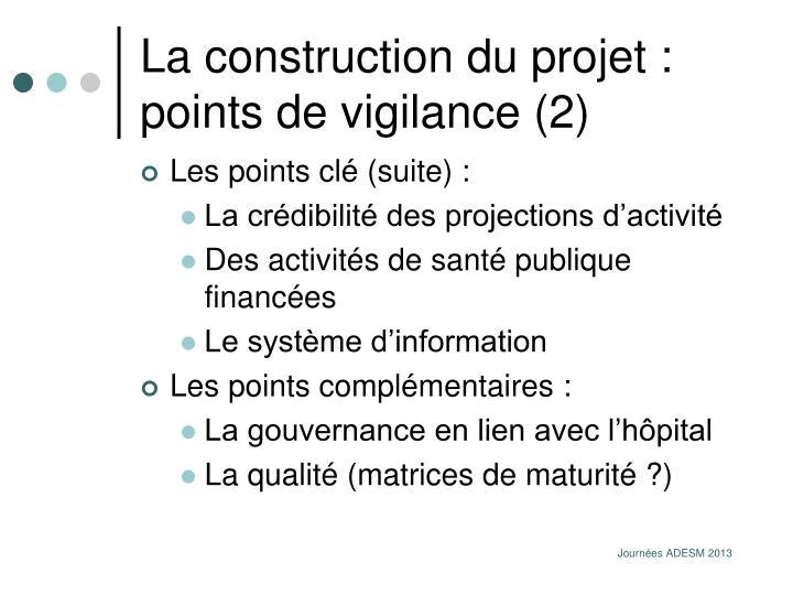 La construction du projet : points de vigilance (2)