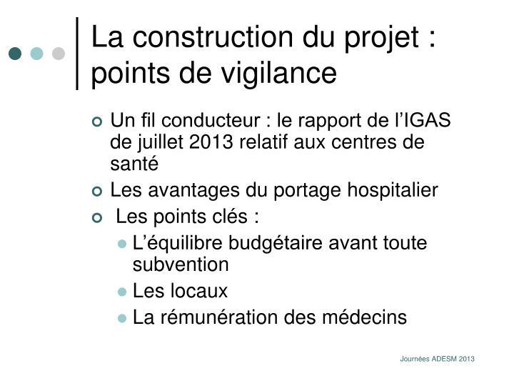 La construction du projet : points de vigilance