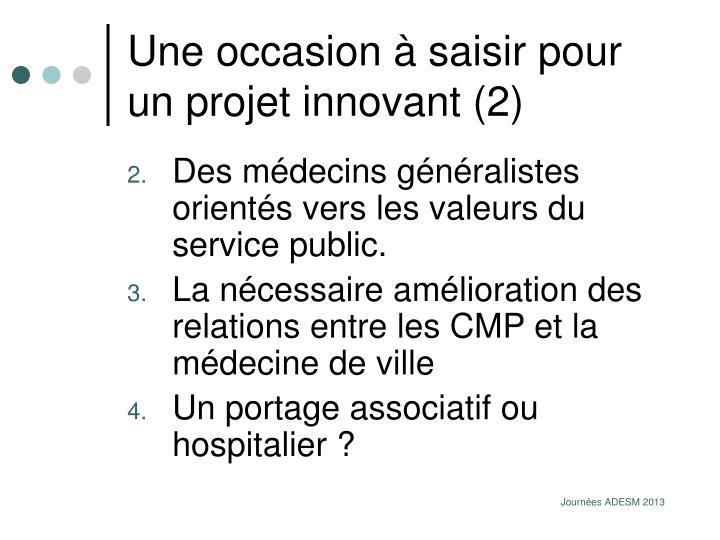 Une occasion à saisir pour un projet innovant (2)