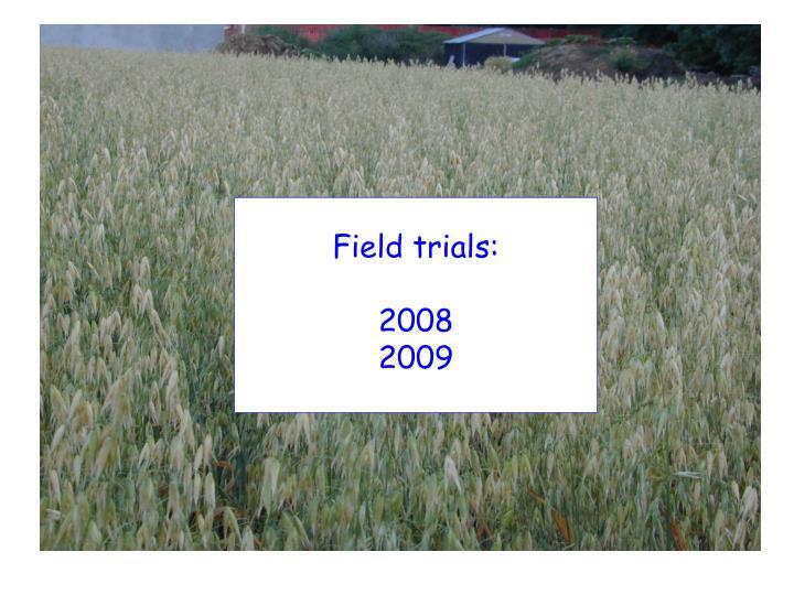 Field trials: