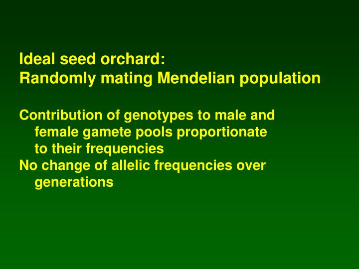 Ideal seed orchard: