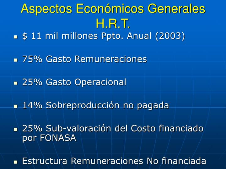 Aspectos Económicos Generales H.R.T.
