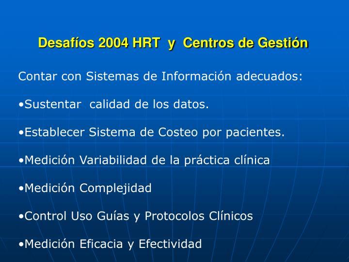 Desafíos 2004 HRT  y  Centros de Gestión