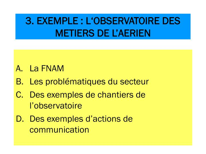 3. EXEMPLE : L'OBSERVATOIRE DES METIERS DE L'AERIEN