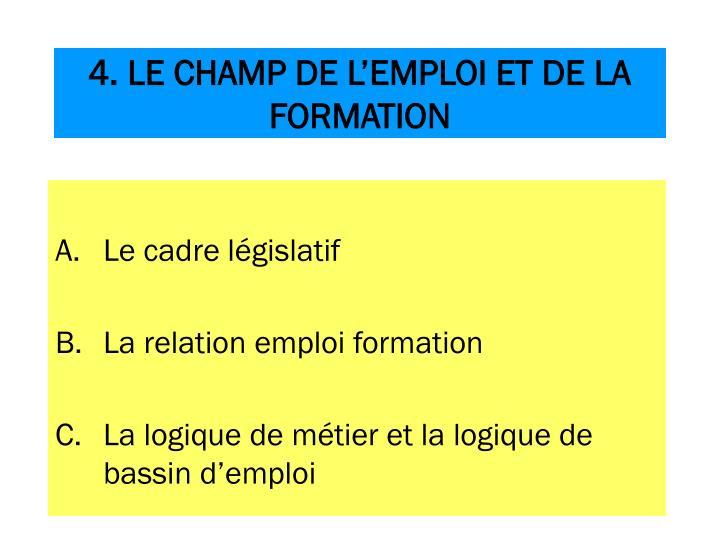 4. LE CHAMP DE L'EMPLOI ET DE LA FORMATION
