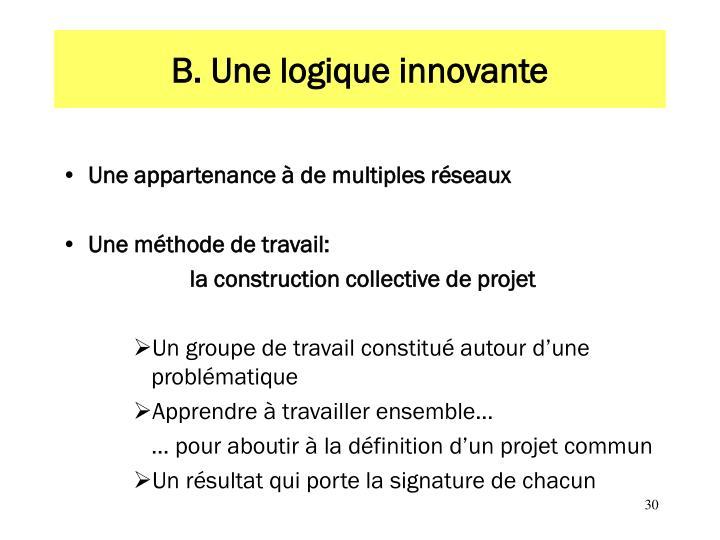 B. Une logique innovante