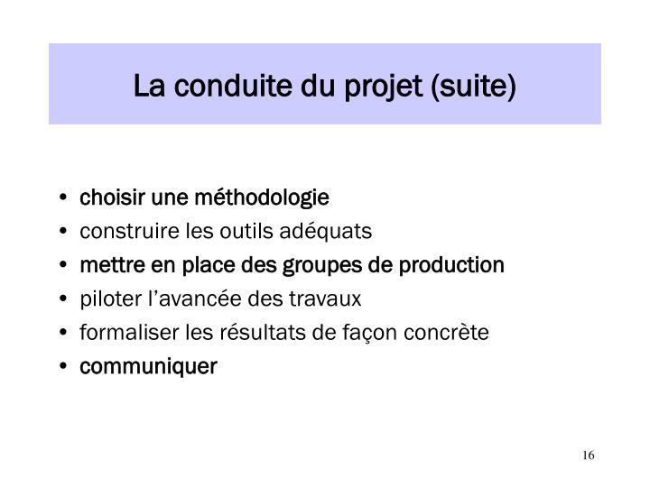 La conduite du projet (suite)