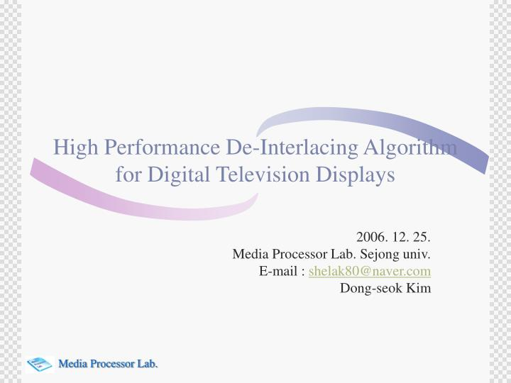 High Performance De-Interlacing Algorithm for Digital Television Displays