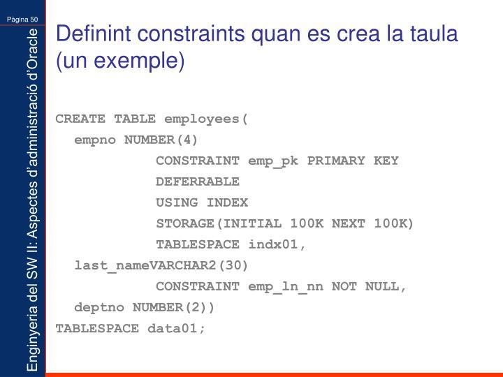 Definint constraints quan es crea la taula (un exemple)