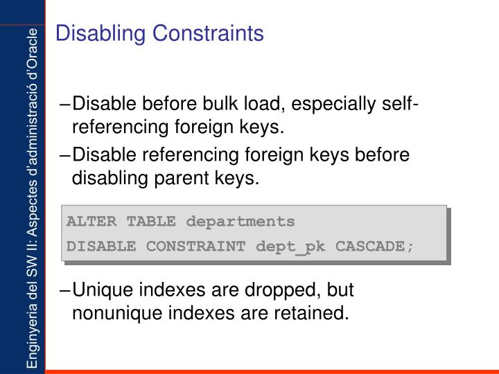 Disabling Constraints