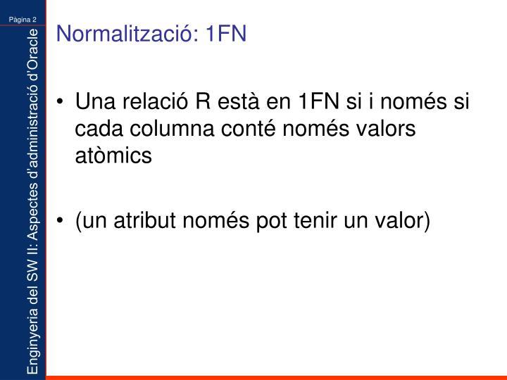 Normalització: 1FN