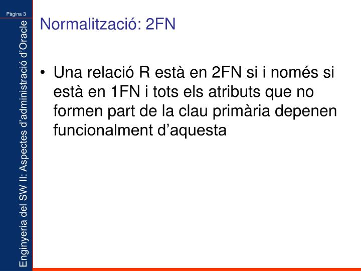 Normalització: 2FN